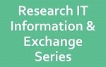 3/17/17 Research IT Information & Exchange Session thumbnail Photo